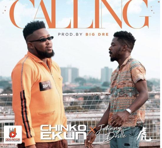 Chinko Ekun & Johnny Drille – Calling [AuDio]