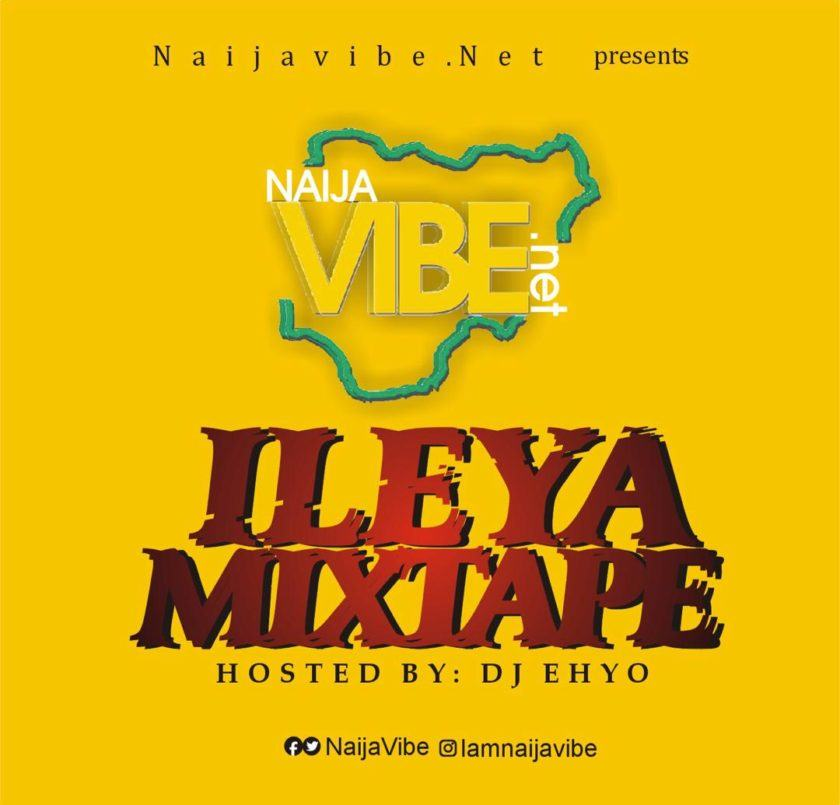 Dj Ehyo - Naijavibe 2019 Ileya Party Mix