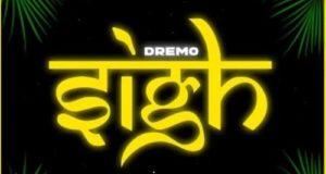 Dremo – Sigh [AuDio]