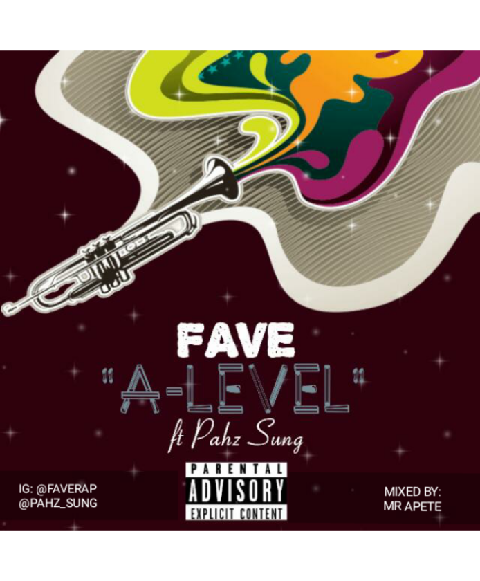 Fave - A'Level ft Pahz Sung [AuDio]