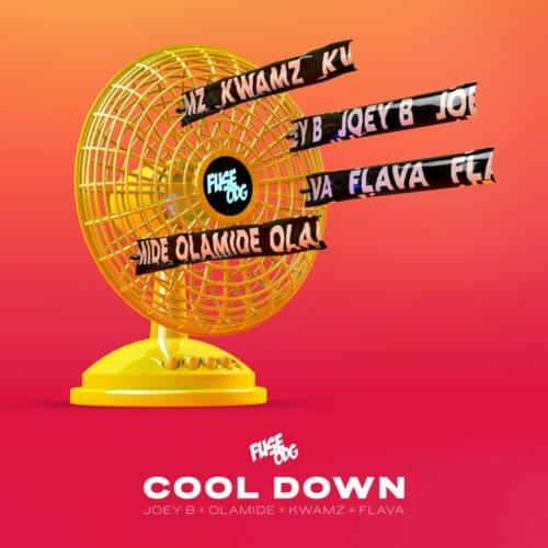 Fuse ODG – Cool Down ft Olamide, Joey B, Kwamz & Flava [AuDio]