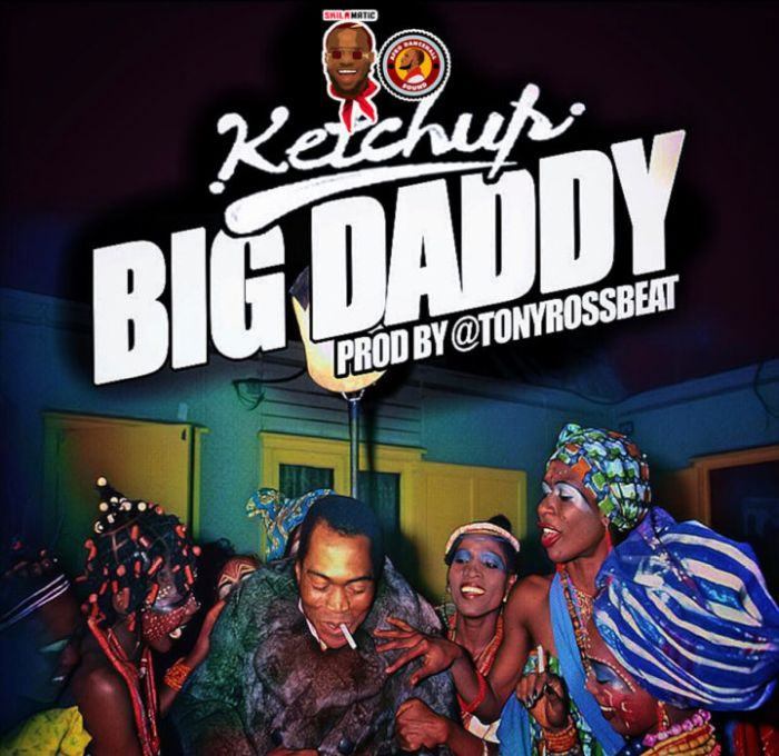Ketchup – Big Daddy [AuDio + ViDeo]