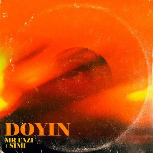 Mr Eazi – Doyin ft Simi [AuDio]