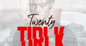Oladips – Twenty Tiri K [AuDio]