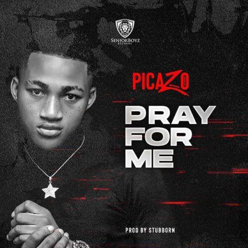 Picazo – Pray For Me [AuDio]