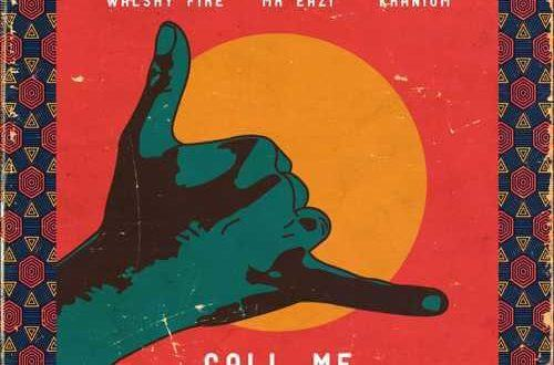 Walshy Fire, Mr Eazi & Kranium – Call Me [AuDio]