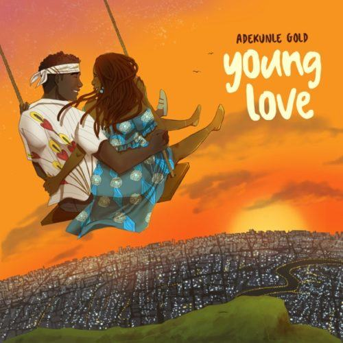 Adekunle Gold – Young Love [AuDio]