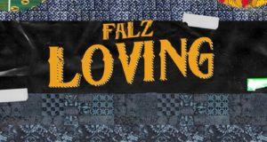 Falz – Loving [AuDio]