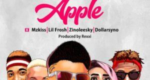 ICE K (ArtQuake) – Apple ft Mz Kiss, Lil Frosh, Zinoleesky & Dollarsyno [ViDeo]