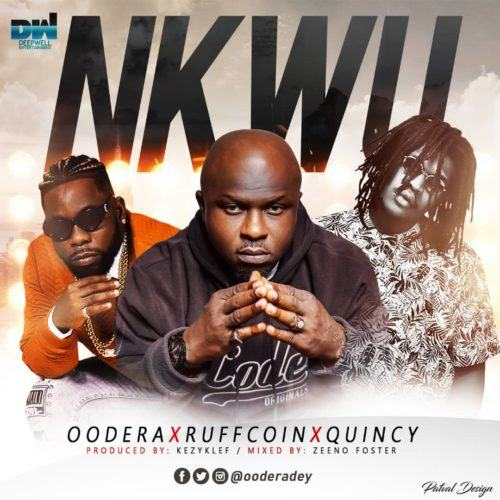 Oodera, Ruffcoin & Quincy – Nkwu [AuDio]