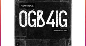 Reminisce – OGB4IG [AuDio]