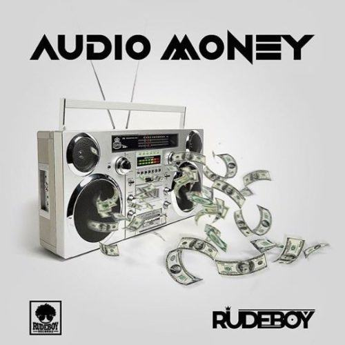 Rudeboy – Audio Money [AuDio]