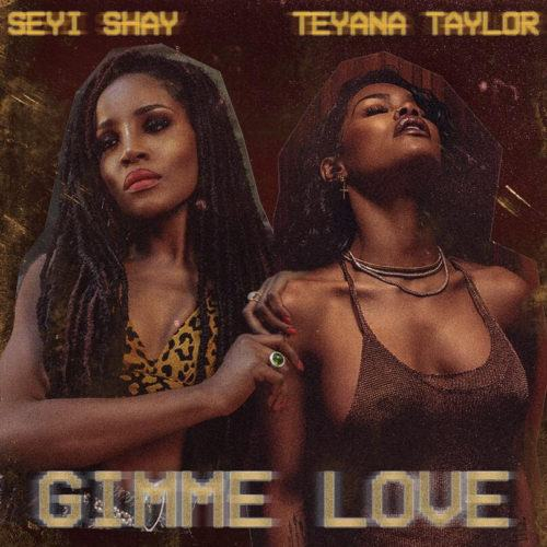 Seyi Shay – Gimme Love (Remix) ft Teyana Taylor [AuDio]