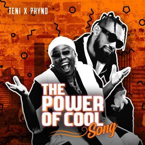 Teni & Phyno – Power Of Cool [AuDio]