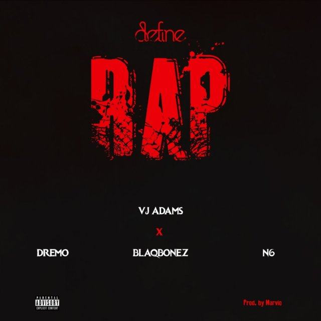 VJ Adams – Define Rap 2 ft Dremo, N6, Blaqbonez