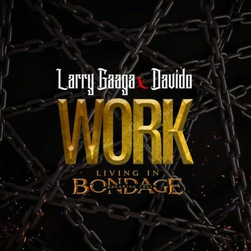 Larry Gaaga & Davido – Work [AuDio]