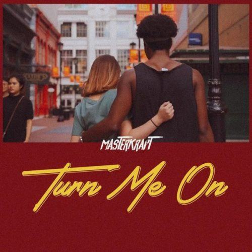 Masterkraft – Turn Me On [AuDio]