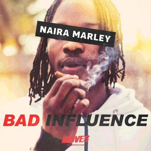 Naira Marley – Bad Influence [AuDio]