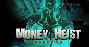 Popcaan – Money Heist [AuDio]