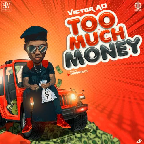 Victor AD – Too Much Money [AuDio]