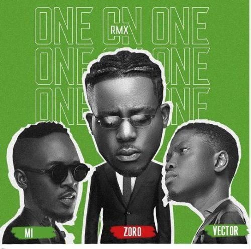 Zoro – One On One (Remix) ft M.I & Vector [AuDio]