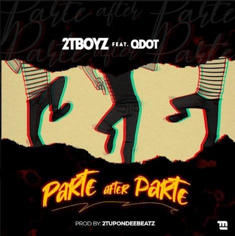 2TBoyz & QDot – Parte After Parte [AuDio]