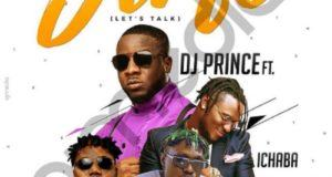 DJ Prince – Ja Fo (Let's Talk) ft CDQ, Zlatan & Ichaba [AuDio]