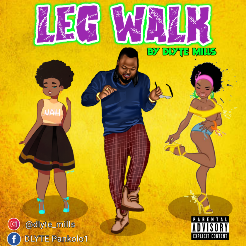 DLyte Mills – Leg Walk [AuDio]