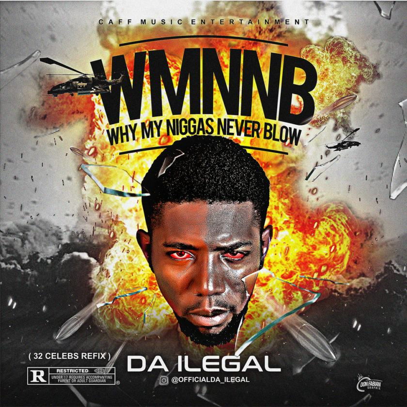 Da Ilegal - Why My Niggas Never Blow