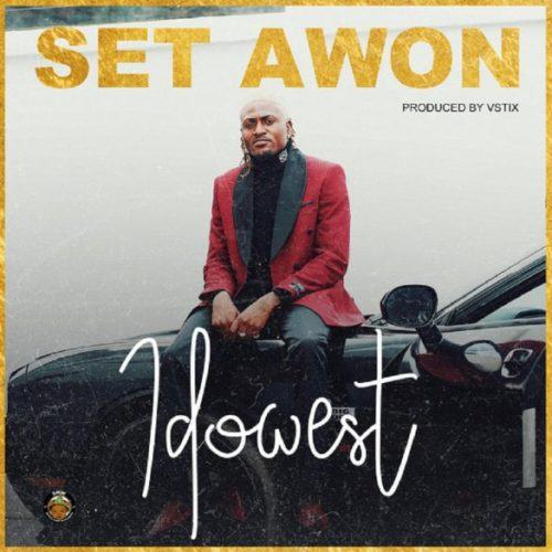 Idowest – Set Awon [AuDio]