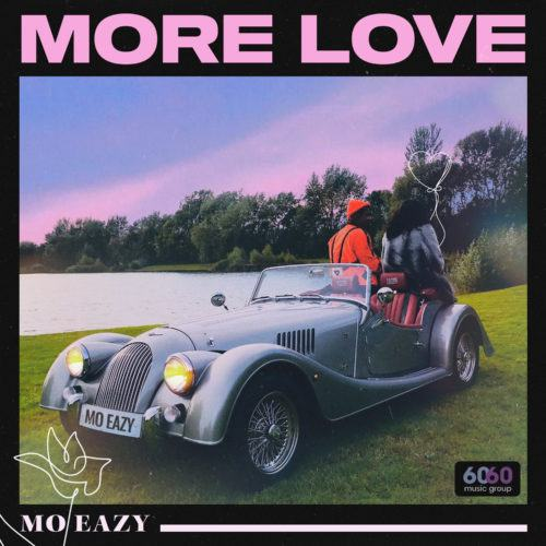 Mo Eazy – More Love [AuDio]