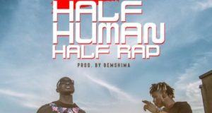 Oladips – Half Human Half Rap ft Adisa [AuDio]
