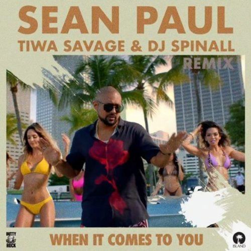 Sean Paul – When It Comes To You [Remix] ft Tiwa Savage & DJ Spinall [AuDio]