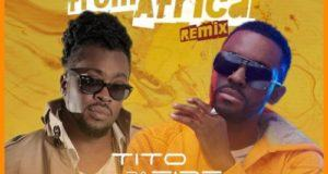 Tito Da Fire – Beauty From Africa ft Beenie Man