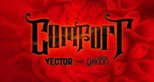 Vector – Comfortable ft Davido [AuDio]