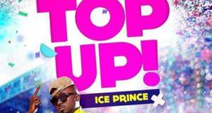 Ice Prince – Top Up [AuDio]