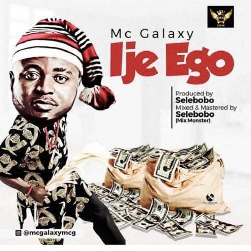 MC Galaxy – Ije Ego [AuDio]