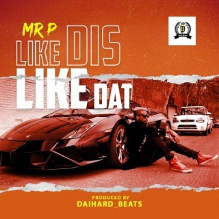 Mr P – Like Dis Like Dat [AuDio]