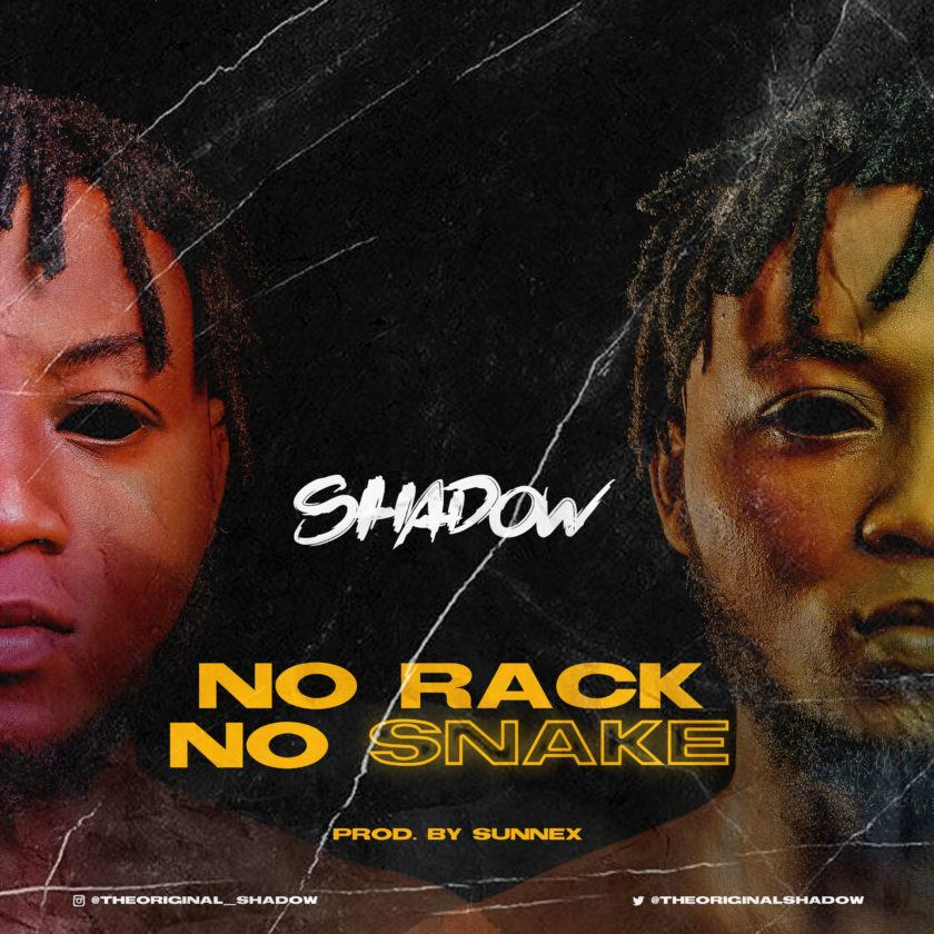 Shadow - No Rack No Snakes