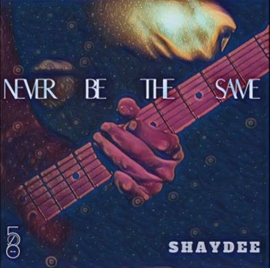 Shaydee – Never Be The Same [AuDio]