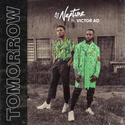 DJ Neptune & Victor AD – Tomorrow [AuDio]