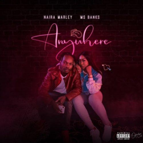 Naira Marley – Anywhere ft Ms Banks [AuDio]