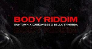 Runtown – Body Riddim ft Darkovibes & Bella Shmurda [AuDio]