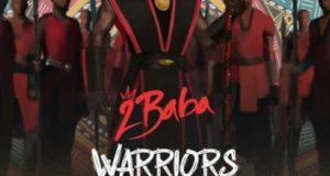 2Baba – Warriors [AuDio]