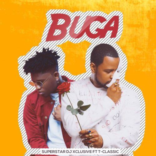 DJ Xclusive – Buga ft T-Classic [AuDio]