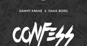 Dammy Krane & Nana Boro – Confess [AuDio]