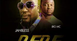 Jahbless – Rere ft Big Mc Pro [AuDio]