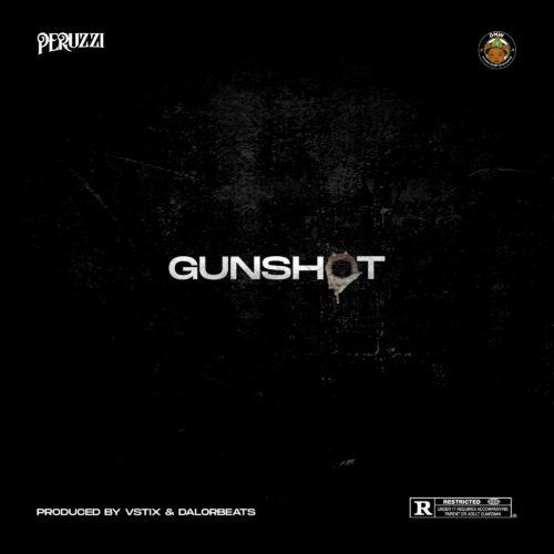 Peruzzi – Gunshot [AuDio]