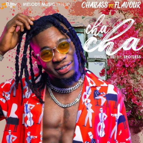 Charass & Flavour – Cha Cha
