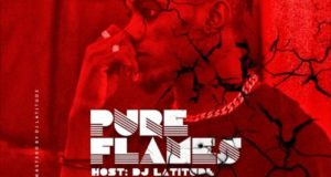 DJ Latitude – Pure Flames Mixtape